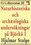 Cover for Naturhistoriska och archæologiska undersökningar på Björkö i Mälaren del I. Birkalitteratur nr 22. Återutgivning av text från 1872