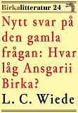Cover for Nytt svar på den gamla frågan: Hvar låg Ansgarii Birka? Birkalitteratur nr 24. Återutgivning av bok från 1876
