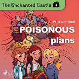 Cover for The Enchanted Castle 4 - Poisonous Plans