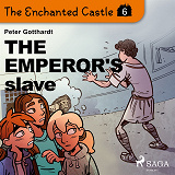 Cover for The Enchanted Castle 6 - The Emperor's Slave