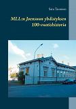 Cover for MLL: Joensuun yhdistyksen 100-vuotishistoria
