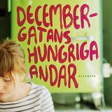 Cover for Decembergatans hungriga andar