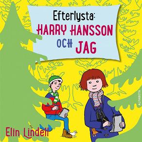 Cover for Efterlysta : Harry Hansson och jag