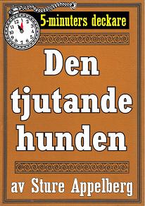 Cover for 5-minuters deckare. Den tjutande hunden. Återutgivning av text från 1935