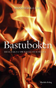 Cover for Bastuboken - heta fakta om bastu och hälsa