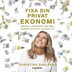 Cover for Fixa din privatekonomi – smarta lifehacks för mer pengar och ett rikare liv