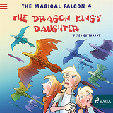 Cover for The Magical Falcon 4 - The Dragon King's Daughter