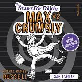 Cover for Den otursförföljde Max Crumbly #2: Kaos i skolan