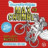 Cover for Den otursförföljde Max Crumbly #3: Marodörernas mästare