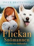 Cover for Flickan, Snömannen och den vita slädhunden