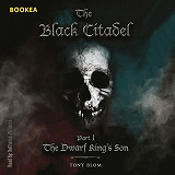 Cover for The Black citadel - The Dwarf King's Son