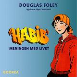 Cover for Habib: Meningen med livet