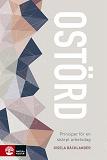 Cover for Ostörd : principer för en skärpt arbetsdag