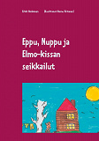Cover for Eppu, Nuppu ja Elmo-kissan seikkailut