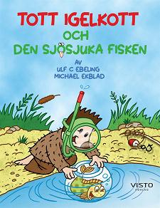 Cover for Tott Igelkott och den sjösjuka fisken