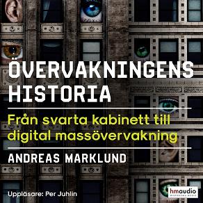 Cover for Övervakningens historia. Från svarta kabinett till digital massövervakning