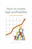 Cover for How to create high profitability - The four foundations of profitability