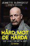 Cover for Hård mot de hårda. True crime - En bok om brott