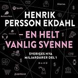 Cover for Sveriges nya miljardärer (1) : Henrik Persson Ekdahl