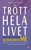 Cover for Trött hela livet : Sjukdomen ME