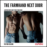 Cover for The Farmhand Next Door - and other erotic short stories from Cupido