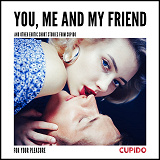 Cover for You, Me and my Friend - and other erotic short stories from Cupido