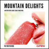 Cover for Mountain Delights - and other erotic short stories from Cupido