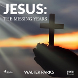 Cover for Jesus: The Missing Years
