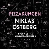 Cover for Sveriges nya miljardärer (5) : Pizzakungen Niklas Östberg