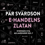 Cover for Sveriges nya miljardärer (7) : Pär Svärdson: E-handelns Zlatan