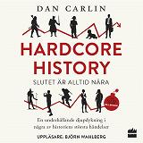 Cover for Hardcore history: slutet är alltid nära