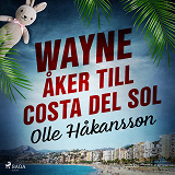Cover for Wayne åker till Costa del Sol