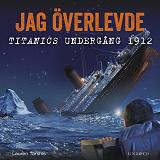 Cover for Jag överlevde Titanics undergång 1912