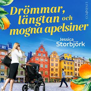 Cover for Drömmar, längtan och mogna apelsiner