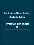 Cover for Östvärlden Pyrrus och Kerk 3