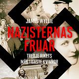 Cover for Nazisternas fruar: Tredje rikets mäktigaste kvinnor