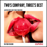Cover for Two's Company, Three's Best – and other erotic short stories from Cupido