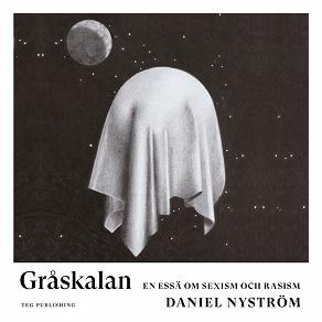 Cover for Gråskalan: En essä om sexism och rasism