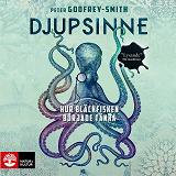 Cover for Djupsinne : hur bläckfisken började tänka