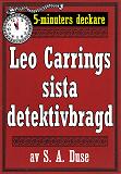 Cover for 5-minuters deckare. Leo Carrings sista detektivbragd. En historia. Återutgivning av text från 1922