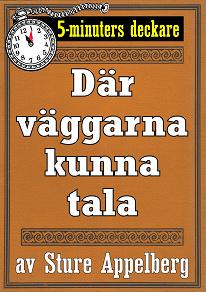 Cover for 5-minuters deckare. Där väggarna kunna tala. Återutgivning av text från 1944