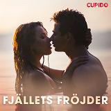 Cover for Fjällets fröjder - och andra erotiska noveller från Cupido