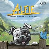 Cover for Alfie - hunden som bara ville bli älskad