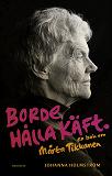 Cover for Borde hålla käft : en bok om Märta Tikkanen