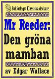 Cover for Mr Reeder: Den gröna mamban. Återutgivning av text från 1945
