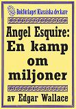 Cover for Angel Esquire: En kamp om miljoner. Återutgivning av text från 1927