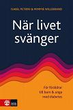 Cover for När livet svänger : för föräldrar till barn och unga med diabetes