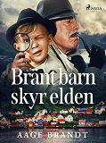 Cover for Bränt barn skyr elden