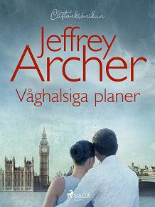 Cover for Våghalsiga planer