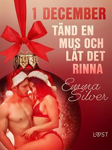 Cover for 1 december: Tänd en mus och låt det rinna - en erotisk julkalender